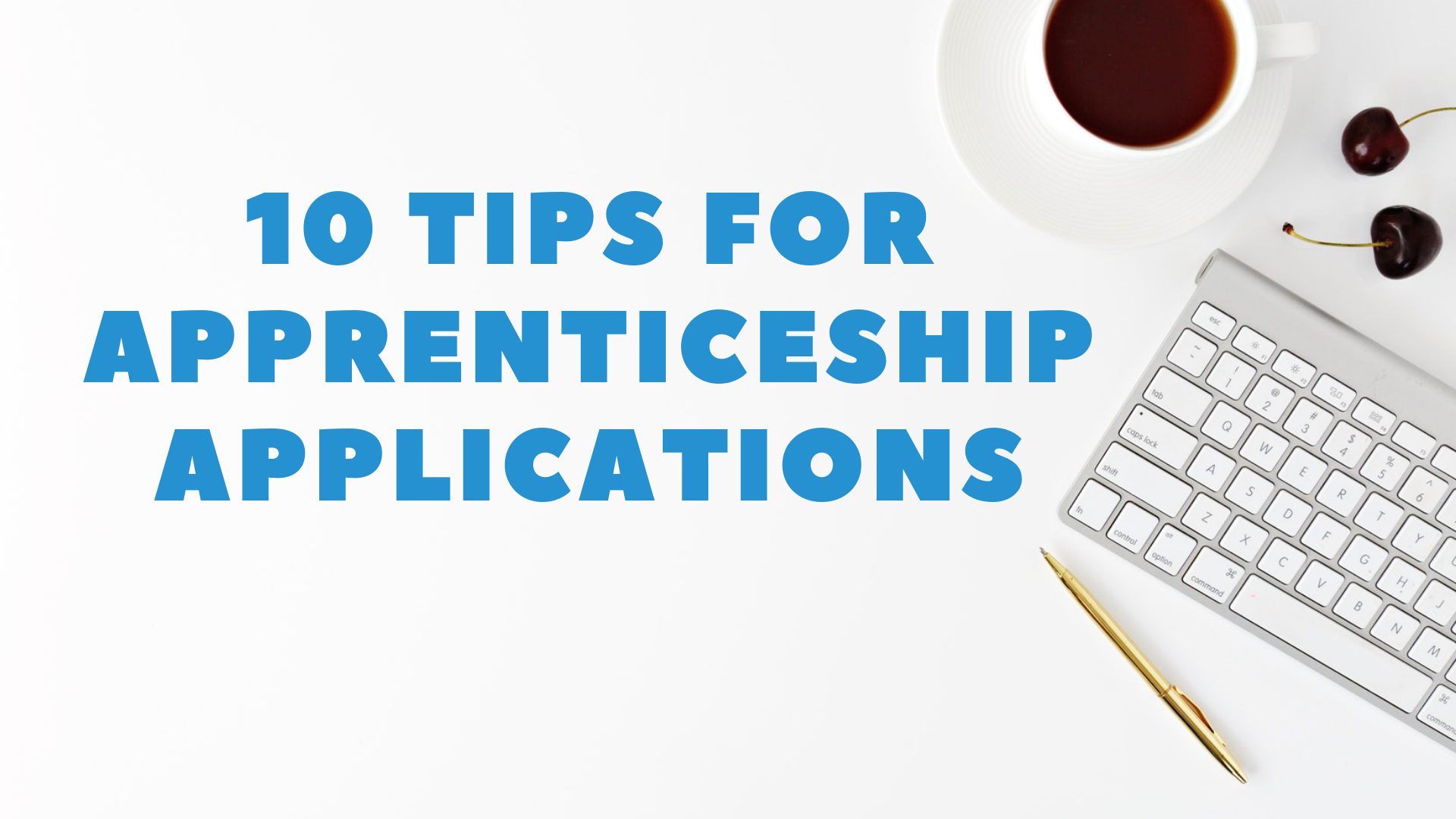 10-Tips-forApprenticeshipApplications-1